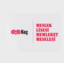 PROMOTION OF VOCATIONAL EDUCATION PROJECT IN COLLABORATION WITH KOÇ HOLDING
